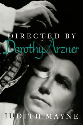 Directed by Dorothy Arzner (Women Artists in Film), Mayne, Judith