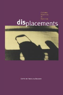 DISPLACEMENTS CULTURAL IDENTITIES IN QUESTION, BAMMER, ANGELA (EDT)