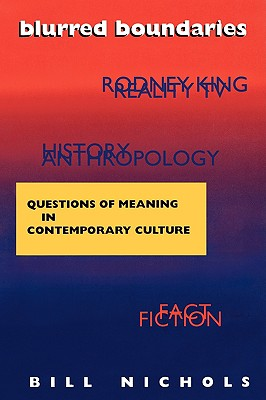 Blurred Boundaries: Questions of Meaning in Contemporary Culture, Nichols, Bill
