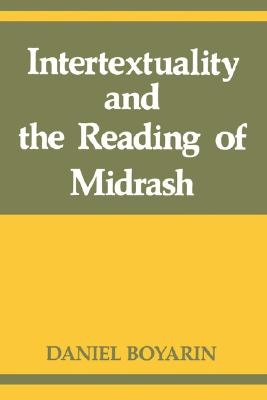Image for Intertextuality and the Reading of Midrash (Indiana Studies in Biblical Literature)