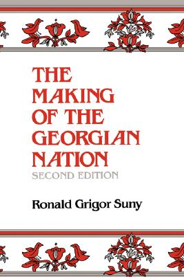 The Making of the Georgian Nation, Suny, Ronald Grigor