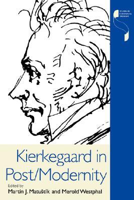 Kierkegaard in Post/Modernity (Studies in Continental Thought)