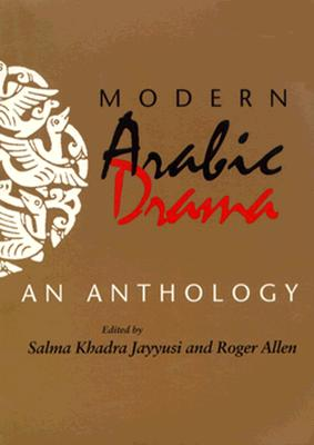 Image for Modern Arabic Drama: An Anthology (Indiana Series in Arab and Islamic Studies)