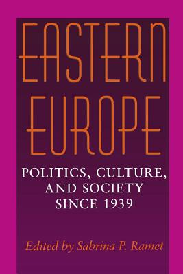Image for Eastern Europe: Politics, Culture, and Society Since 1939