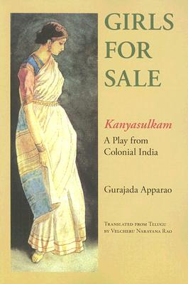 Image for Girls for Sale: Kanyasulkam, a Play from Colonial India