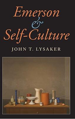 Emerson and Self-Culture (American Philosophy), John T. Lysaker