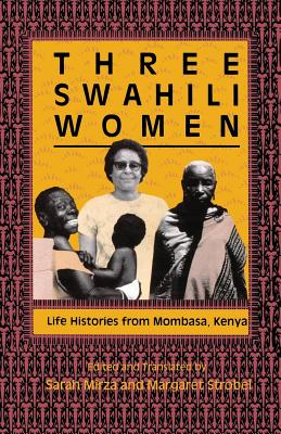 Image for Three Swahili Women: Life Histories from Mombasa, Kenya