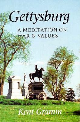 Gettysburg: A Meditation on War and Values, Gramm, Kent