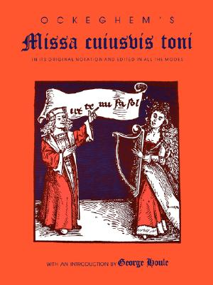 Image for Ockeghem's Missa cuiusvis toni: In Its Original Notation and Edited in All the Modes (Publications of the Early Music Institute)