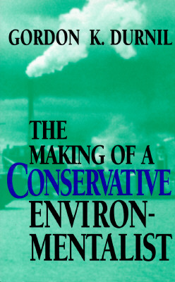 Image for The Making of a Conservative Environmentalist