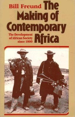 Image for The Making of Contemporary Africa: The Developments of African Society Since 1800