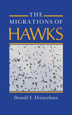 The Migrations of Hawks, Heintzelman, Donald S.