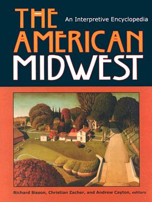 Image for The American Midwest: An Interpretive Encyclopedia