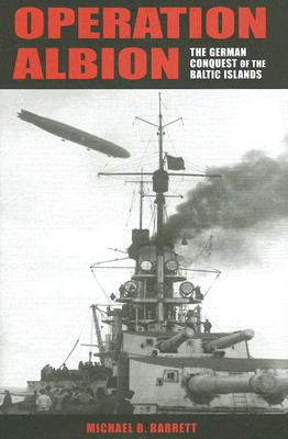 Image for Operation Albion  The German Conquest of the Baltic Islands