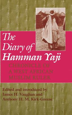 Image for The Diary of Hamman Yaji: Chronicle of a West African Muslim Ruler