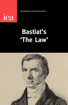 "Bastiat's ""The Law"" (Occasional Paper, 123), Frederic Bastiat"