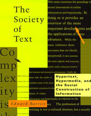 Image for The Society of Text: Hypertext, Hypermedia, and the Social Construction of Information (Digital Communication)
