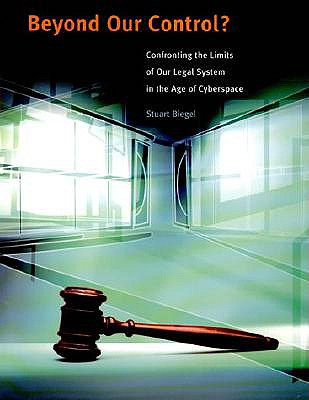 Image for Beyond Our Control? Confronting the Limits of Our Legal System in the Age of Cyberspace