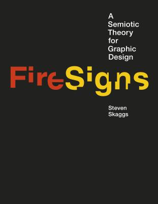 Image for FireSigns: A Semiotic Theory for Graphic Design (Design Thinking, Design Theory)