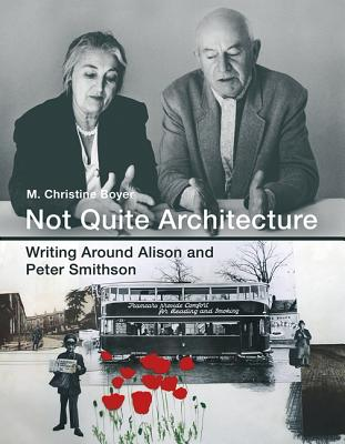 Image for Not Quite Architecture: Writing around Alison and Peter Smithson