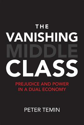 Image for Vanishing Middle Class: Prejudice and Power in a Dual Economy