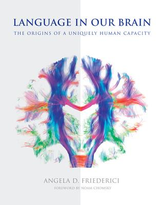 Image for Language in Our Brain: The Origins of a Uniquely Human Capacity (The MIT Press)