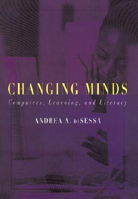 Changing Minds: Computers, Learning, and Literacy, diSessa, Andrea