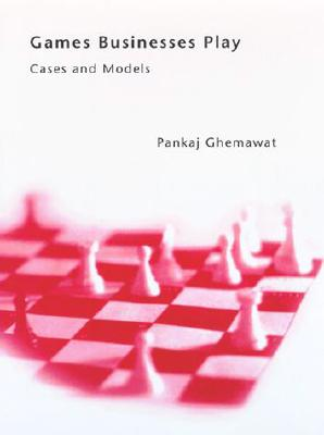 Image for Games Businesses Play: Cases and Models