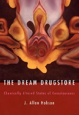Image for The Dream Drugstore: Chemically Altered States of Consciousness