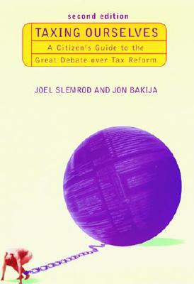 Image for Taxing Ourselves - 2nd Edition: A Citizen's Guide to the Great Debate over Tax Reform