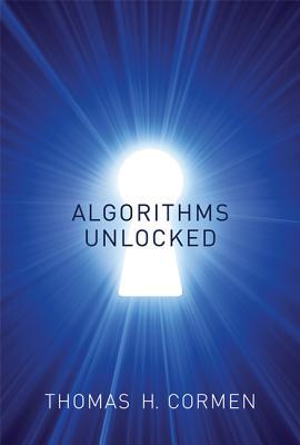 Algorithms Unlocked (The MIT Press), Cormen, Thomas H.