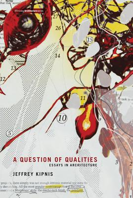 Image for A Question of Qualities: Essays in Architecture (Writing Architecture)