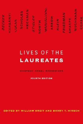 Image for Lives of the Laureates (MIT Press): Eighteen Nobel Economists (The MIT Press)