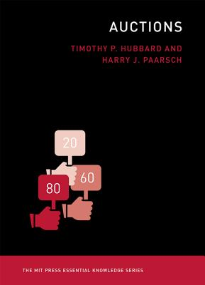 Auctions (MIT Press Essential Knowledge series), Hubbard, Timothy P.; Paarsch, Harry J.