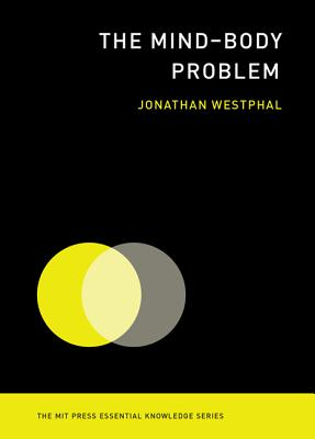 Image for The Mind-Body Problem (The MIT Press Essential Knowledge series)