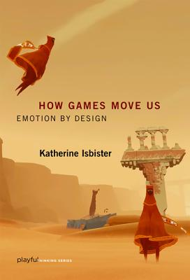 Image for How Games Move Us: Emotion by Design (Playful Thinking)