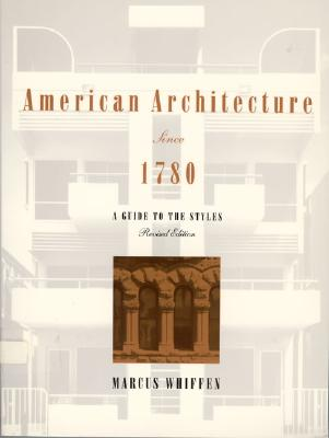 Image for American Architecture since 1780: A Guide to the Styles