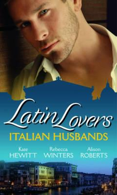 Image for Latin Lovers: Italian Husbands (Mills & Boon Special Releases)
