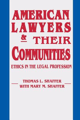 Image for American Lawyers and Their Communities: Ethics in the Legal Profession (Revisions: A Series of Books on Ethics)