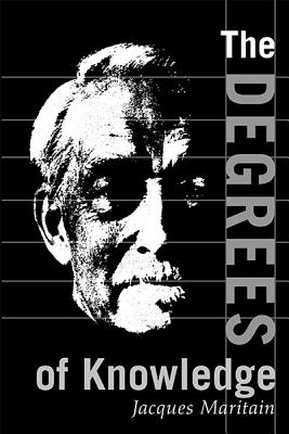 The Degrees of Knowledge (The Collected Works of Jacques Maritain), JACQUES MARITAIN