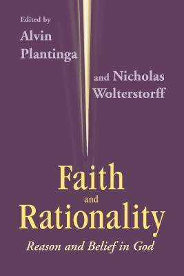Image for Faith And Rationality: Reason and Belief in God