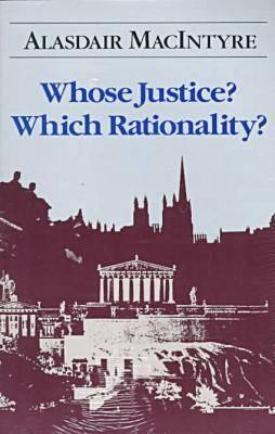 Whose Justice? Which Rationality?, ALASDAIR C. MACINTYRE