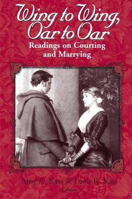 Image for Wing to Wing, Oar to Oar: Readings on Courting and Marrying (Ethics of Everyday Life)