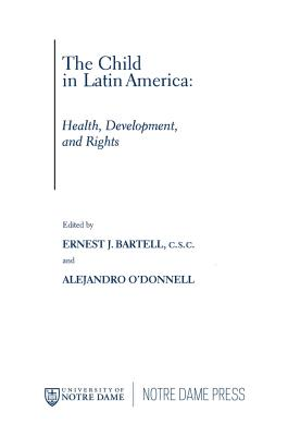 Image for The Child in Latin America: Health, Development, and Rights (Kellogg Institute Series on Democracy and Development)