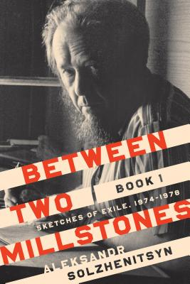 Image for Between Two Millstones, Book 1: Sketches of Exile, 1974-1978 (The Center for Ethics and Culture Solzhenitsyn Series)