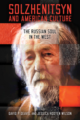 Image for Solzhenitsyn and American Culture: The Russian Soul in the West (The Center for Ethics and Culture Solzhenitsyn Series)