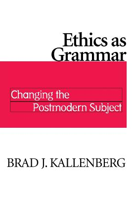 Image for Ethics as Grammar: Changing the Postmodern Subject