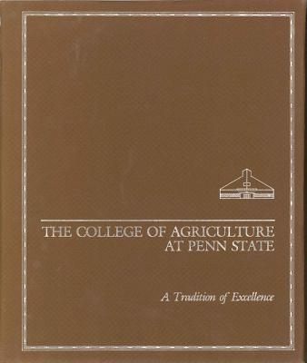 Image for The College of Agriculture at Penn State: A Tradition of Excellence