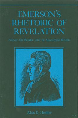 Image for Emerson's Rhetoric of Revelation: Nature, the Reader, and the Apocalypse Within