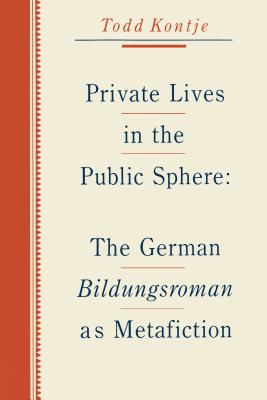 Image for Private Lives in the Public Sphere: The German Bildungsroman as Metafiction
